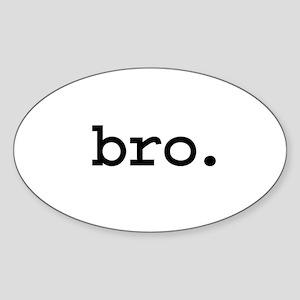 bro. Oval Sticker