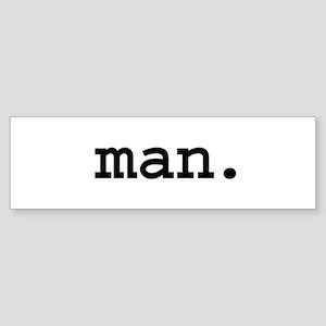 man. Bumper Sticker