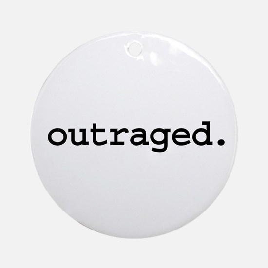 outraged. Ornament (Round)