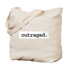 outraged. Tote Bag