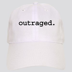 outraged. Cap