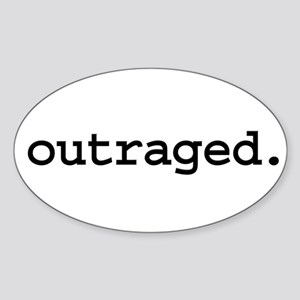 outraged. Oval Sticker