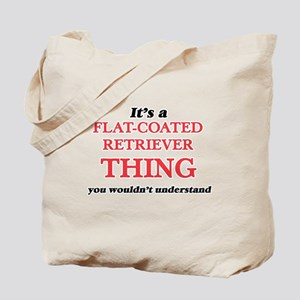 It's a Flat-Coated Retriever thing, y Tote Bag