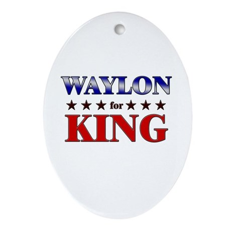 WAYLON for king Oval Ornament