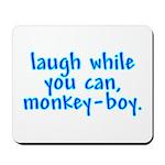 Monkey Boy Mousepad