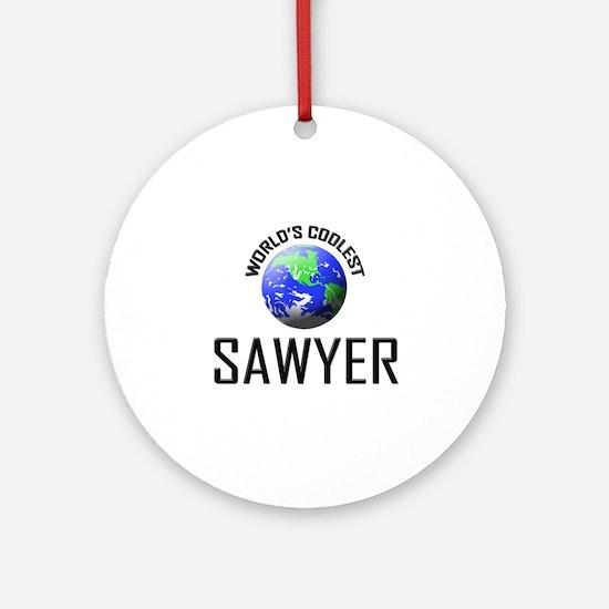World's Coolest SAWYER Ornament (Round)