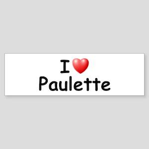 I Love Paulette (Black) Bumper Sticker
