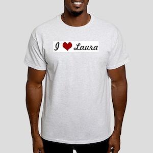I love Laura Light T-Shirt