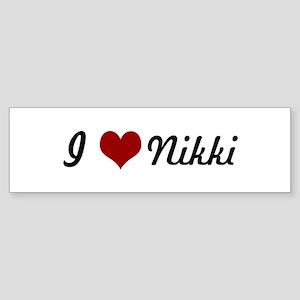 I love Nikki Bumper Sticker