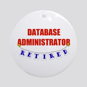 Retired Database Administrator Ornament (Round)