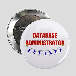 "Retired Database Administrator 2.25"" Button"