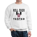 ROLLOVER TESTED Sweatshirt