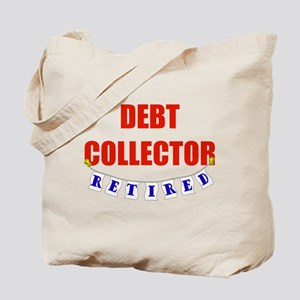 Retired Debt Collector Tote Bag