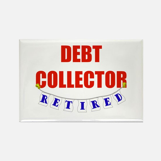 Retired Debt Collector Rectangle Magnet