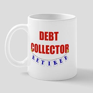 Retired Debt Collector Mug