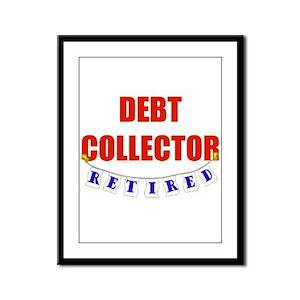 Retired Debt Collector Framed Panel Print