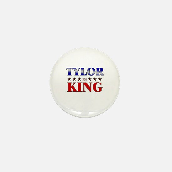 TYLOR for king Mini Button