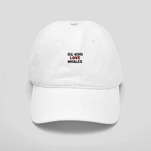 Real Women Love Whales Cap