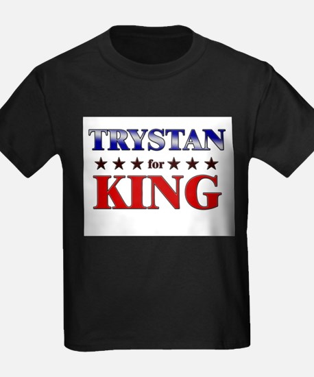 TRYSTAN for king T