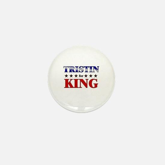 TRISTIN for king Mini Button