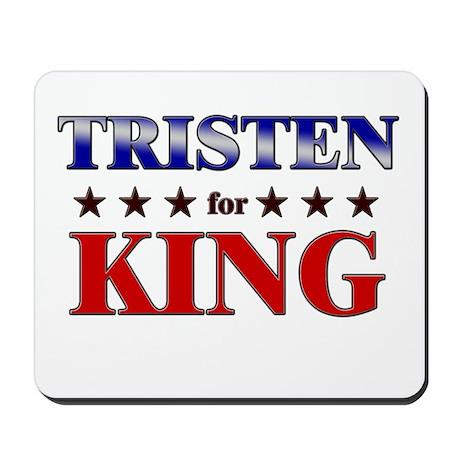 TRISTEN for king Mousepad
