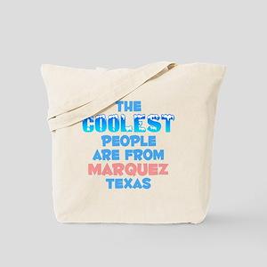 Coolest: Marquez, TX Tote Bag