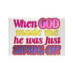 God Showing Off Rectangle Magnet