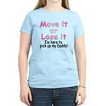 Move it Here to pick up Daddy Women's Light T-Shir