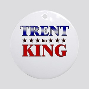 TRENT for king Ornament (Round)