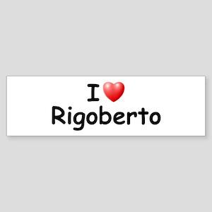 I Love Rigoberto (Black) Bumper Sticker