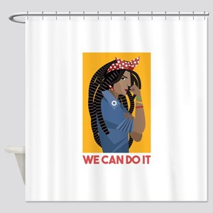 We can do it Shower Curtain