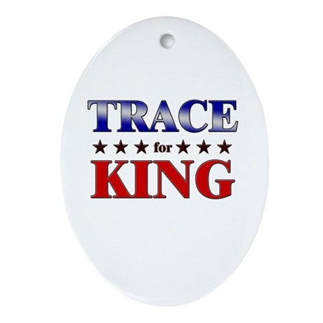 TRACE for king Oval Ornament