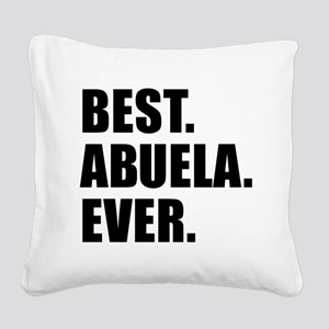 Best Abuela Ever Square Canvas Pillow
