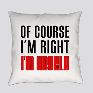 I'm Right Abuela Drinkware Everyday Pillow