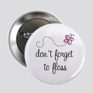 "Don't Forget To Floss 2.25"" Button"