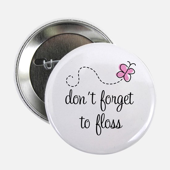 """Don't Forget To Floss 2.25"""" Button"""