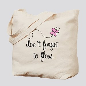 Don't Forget To Floss Tote Bag