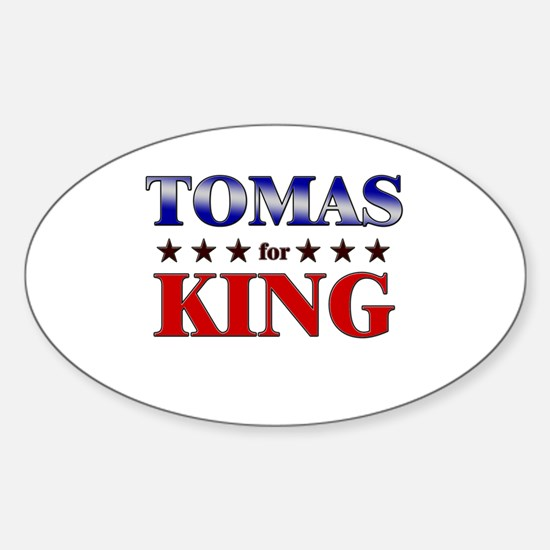 TOMAS for king Oval Decal