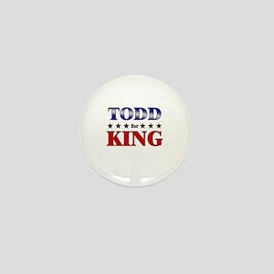 TODD for king Mini Button