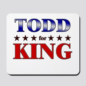 TODD for king Mousepad