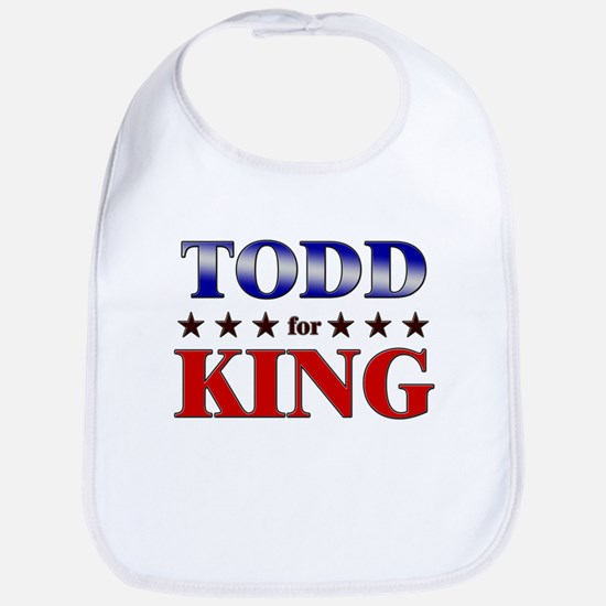 TODD for king Bib