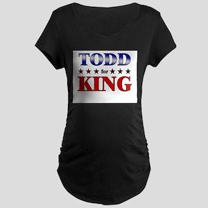 TODD for king Maternity Dark T-Shirt