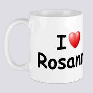 I Love Rosanna (Black) Mug