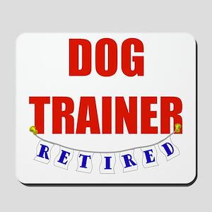 Retired Dog Trainer Mousepad