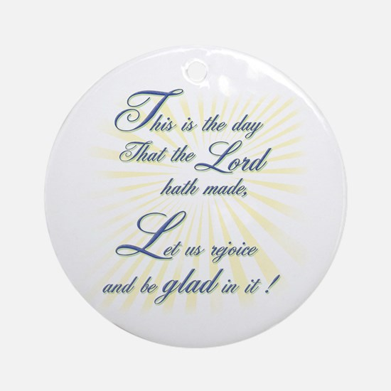 This is the Day the Lord hath Ornament (Round)