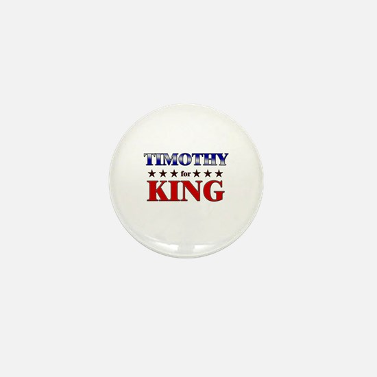 TIMOTHY for king Mini Button