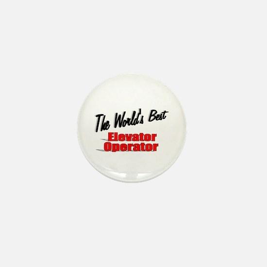 """The World's Best Elevator Operator"" Mini Button"