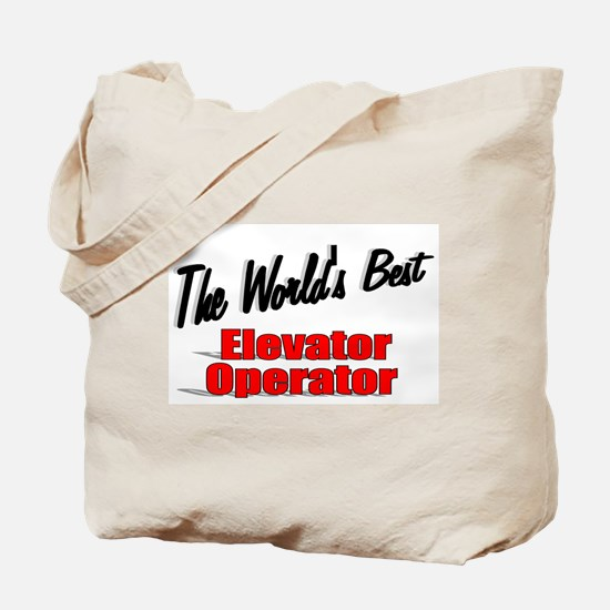 """The World's Best Elevator Operator"" Tote Bag"