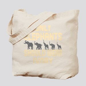 Only Elephants Should Wear Ivory! Tote Bag