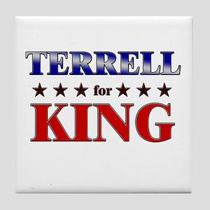 TERRELL for king Tile Coaster